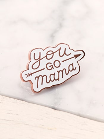Photo of You Go Mama - Enamel Pin