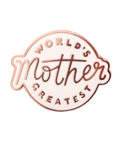 World's Greatest Mother - Enamel Pin