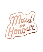 Maid of Honour - Enamel Pin