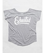Exhausted - Grey Womens T-Shirt