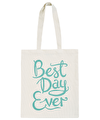 Best Day Ever Teal - Cotton Tote Bag