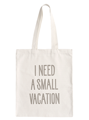 I Need A Small Vacation Tote Bag | Cotton Beach Bag | Alphabet Bags