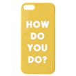 How Do You Do? - iPhone 5/5S/SE Case