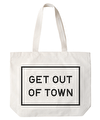 Get Out of Town - Big Canvas Tote Bag