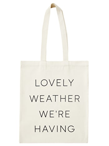 Lovely Weather We're Having - Cotton Tote Bag