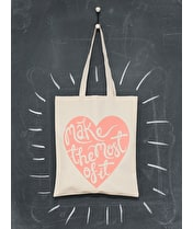 Make the Most of it - Cotton Tote Bag