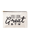 You Look Great B.T.W - Large Canvas Pouch