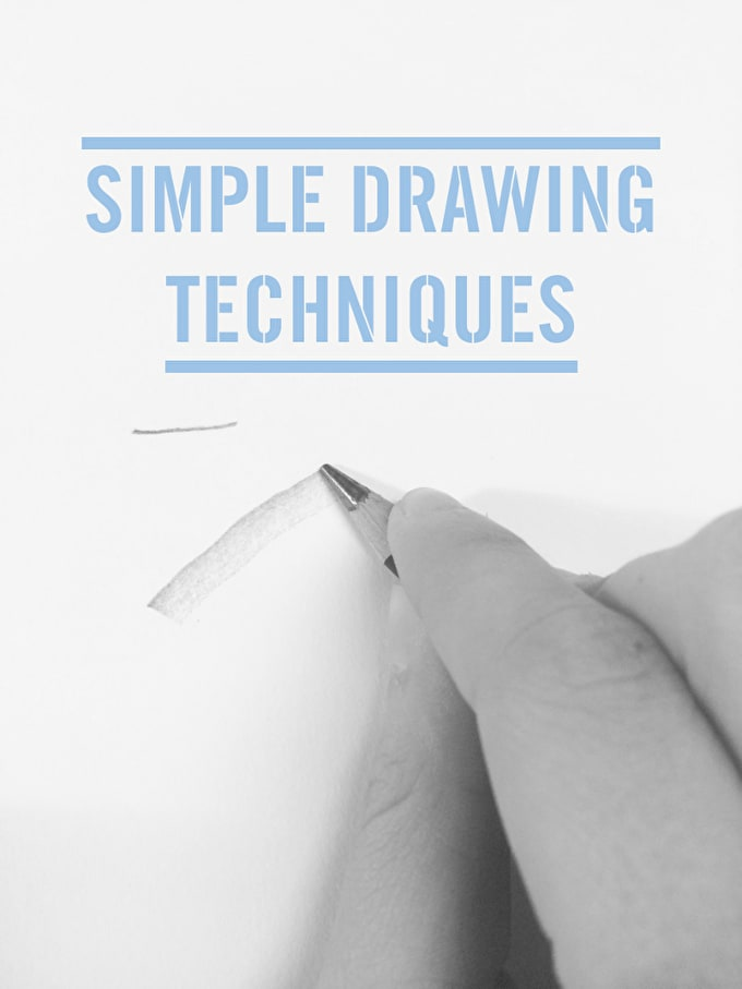 Simple Drawing Techniques: Never Stop Drawing