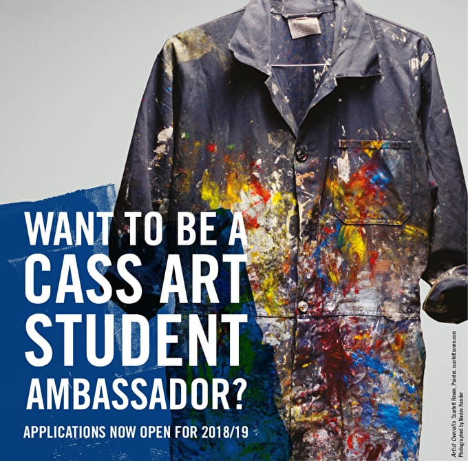 Want to be a Cass Art Student Ambassador? Applications now open for 2018/19!