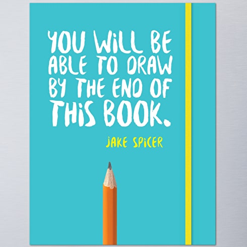 You Will Be Able to Draw by Jake Spicer