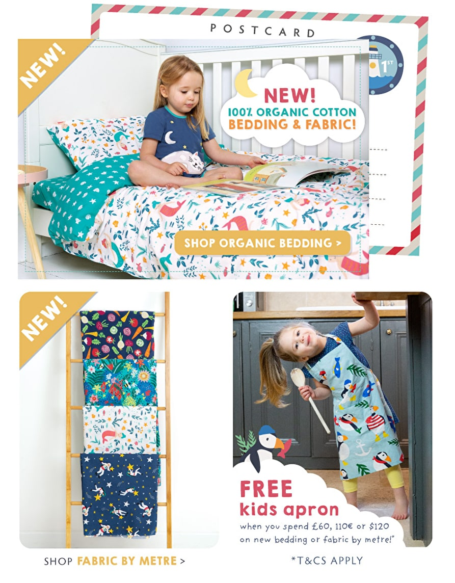 NEW 100% Organic Cotton Bedding and Fabric! FREE kids apron when you spend £60 or equivalent on new bedding and fabric by metre!