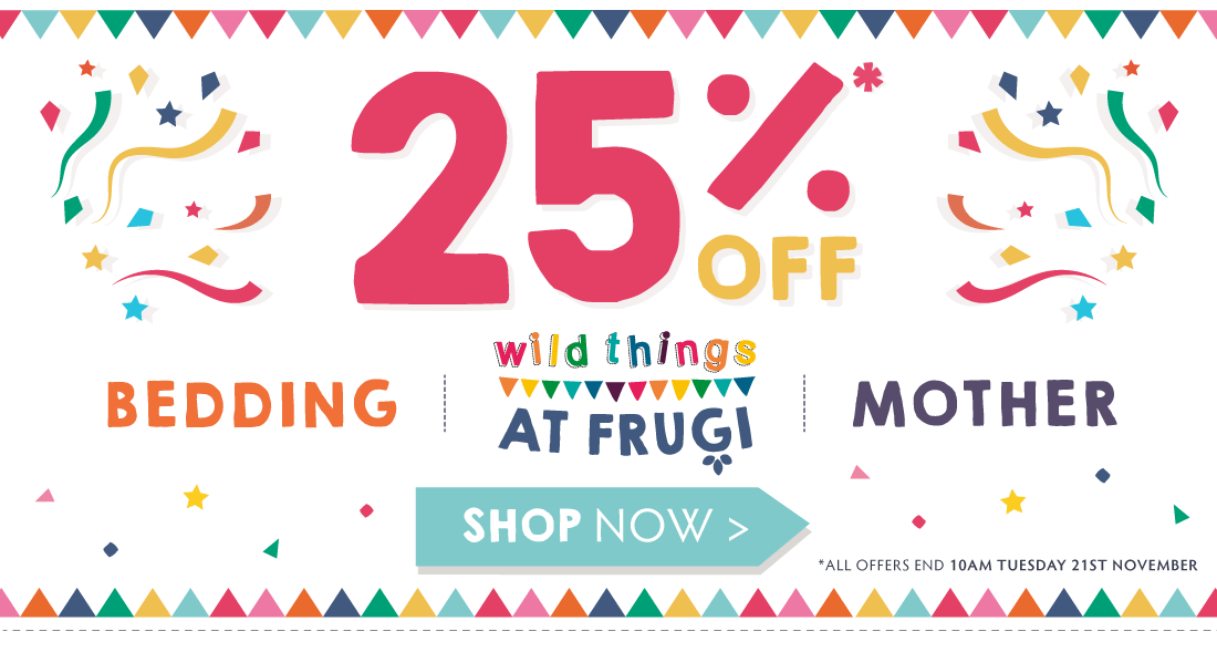 AW17 - 25% off wild things, mother, bedding