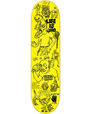 Heroin Life Is Good Skateboard Deck - 8.625