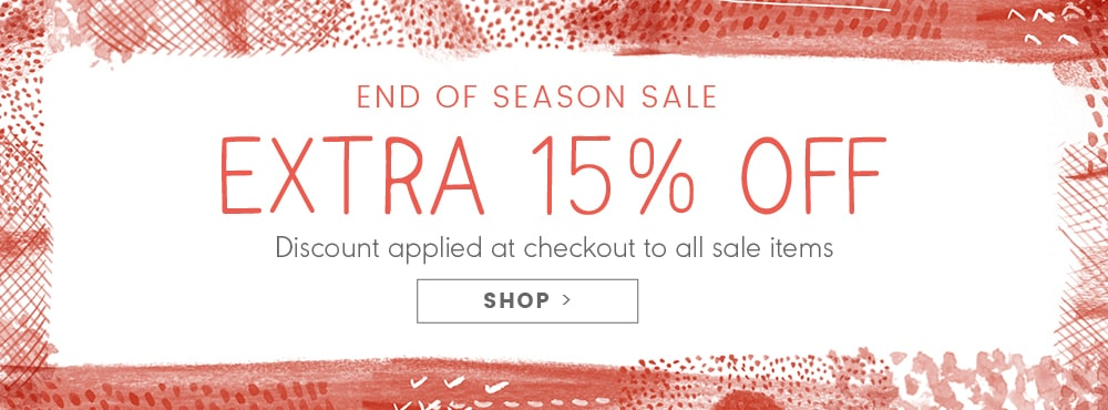 End of year sale continues, Extra 15% off. Shop Sale.