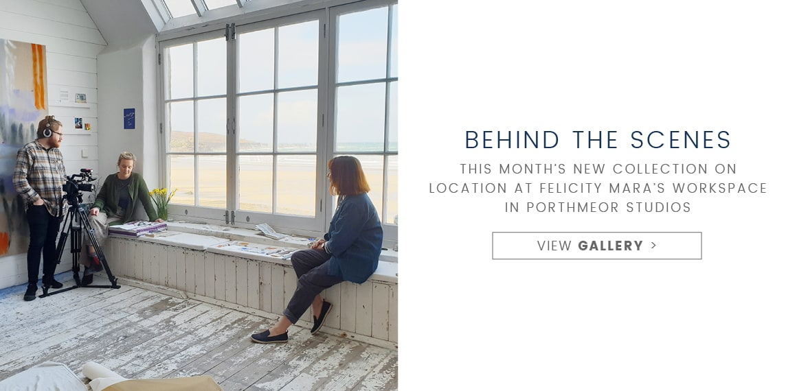 Behind the scenes. This months new collection on location at Felicity Mara's Workspace in Porthmeor Studios. View Gallery