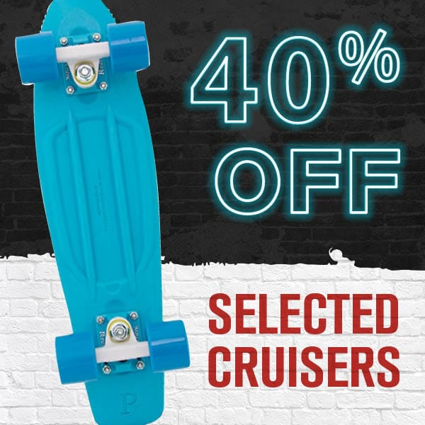 40% Off Selected Cruisers