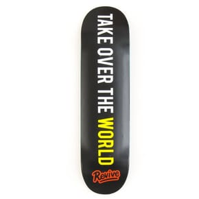ReVive Take Over The World Skateboard Deck